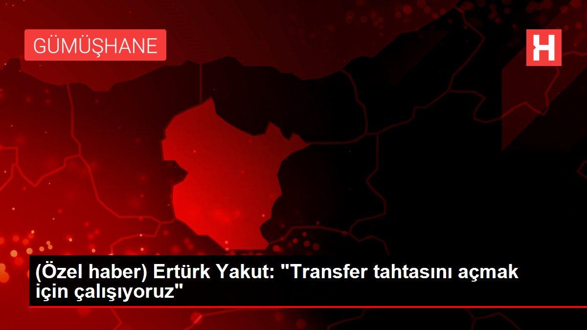 (Özel haber) Ertürk Yakut: